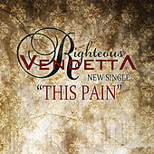 This Pain by Righteous Vendetta