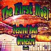Festival Rock Orchestra Presents the First Noel, Vol. 1 by The Festival Rock Orchestra