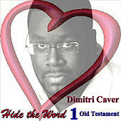Hide the Word 1: Old Testament by Dimitri Caver
