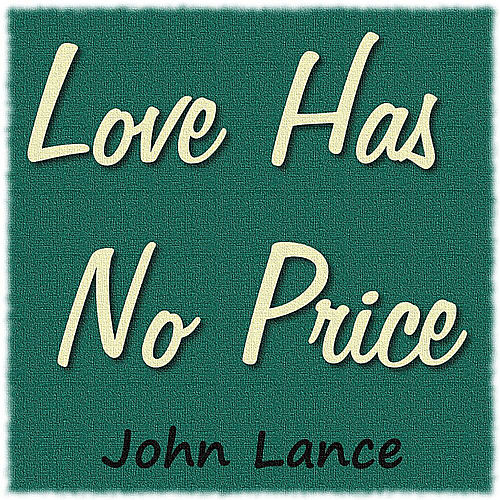 Love Has No Price by John Lance