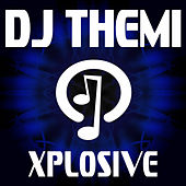 Xplosive by DJ Themi