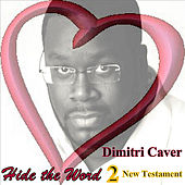 Hide the Word 2 New Testament by Dimitri Caver