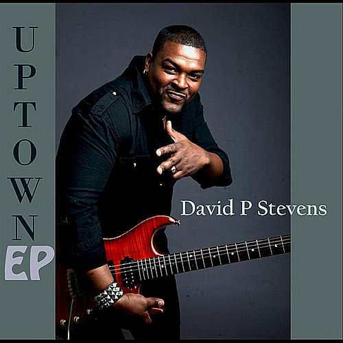 Uptown EP by David P. Stevens