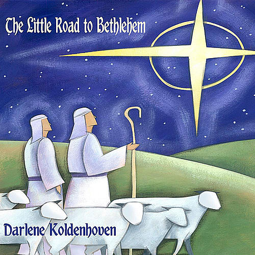 The Little Road to Bethlehem by Darlene Koldenhoven
