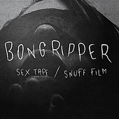 Sex Tape / Snuff Film by Bongripper