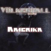 Amerika by Völkerball