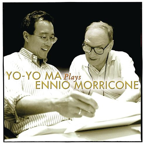 Yo-Yo Ma Plays Ennio Morricone by Yo-Yo Ma