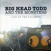 Live At The Fillmore by Big Head Todd And The Monsters