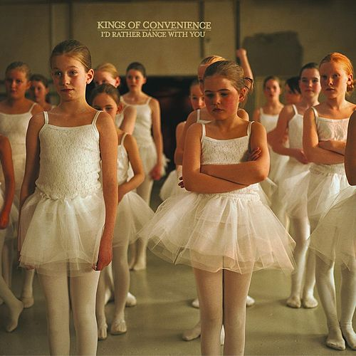 I'd Rather Dance With You by Kings Of Convenience