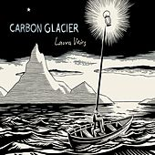 Carbon Glacier by Laura Veirs