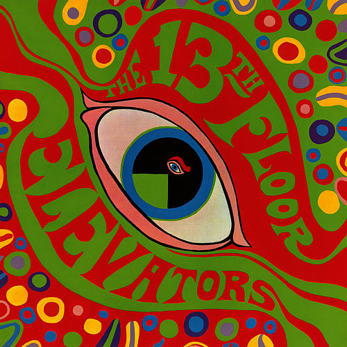 The Psychedelic Sounds Of The 13th Floor Elevators by 13th Floor Elevators