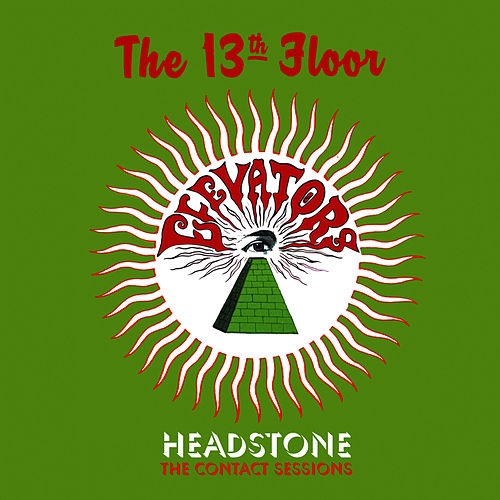 Headstone - The Contact Sessions by 13th Floor Elevators