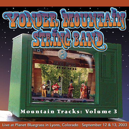 Mountain Tracks Vol.3 Promo by Yonder Mountain String Band