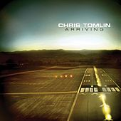 Arriving by Chris Tomlin