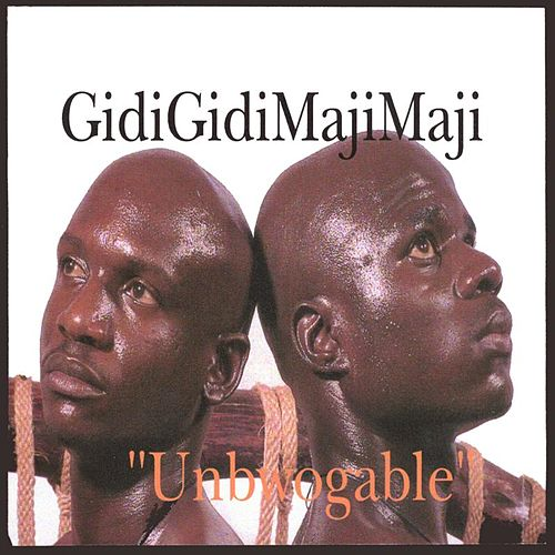 Unbwogable by Gidi Gidi Maji Maji