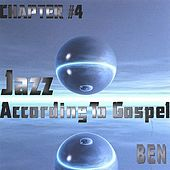 Jazz According to Gospel Chapter 4 by BEN