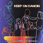 Keep On Dancin' by Bonne Musique Zydeco