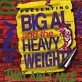 That Ain't Nice by Big Al & The Heavyweights