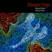 Pássaro Cego by Nancy Vieira