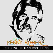 Kenny Rogers - The 20 Greatest Hits by Kenny Rogers