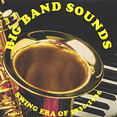 Big Band Sounds - Swing Era Of 1930-1936 by Big Band Sounds