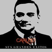 Caruso - Sus Grandes Éxitos by Enrico Caruso