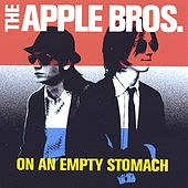 On An Empty Stomach by The Apple Bros.
