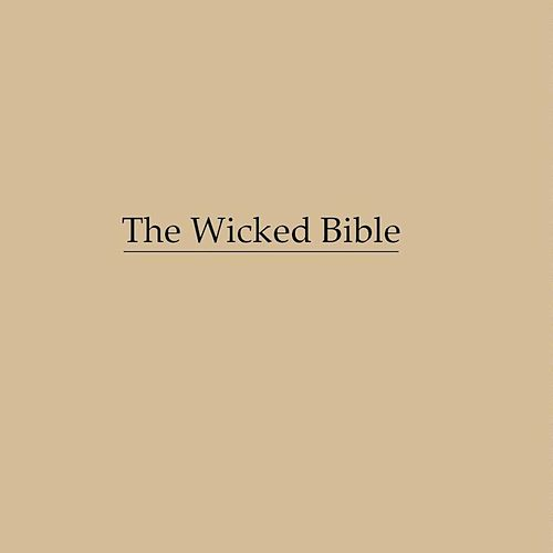 The Wicked Bible by Freelance Mourners