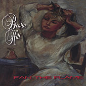Fan The Flame by Benita Hill