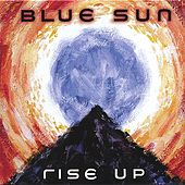 Rise Up by Blue Sun