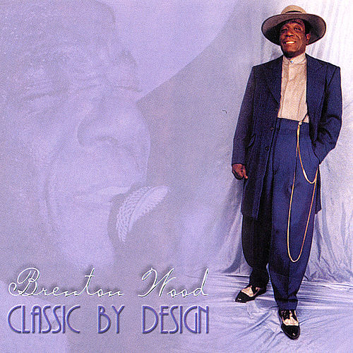 Classic By Design by Brenton Wood