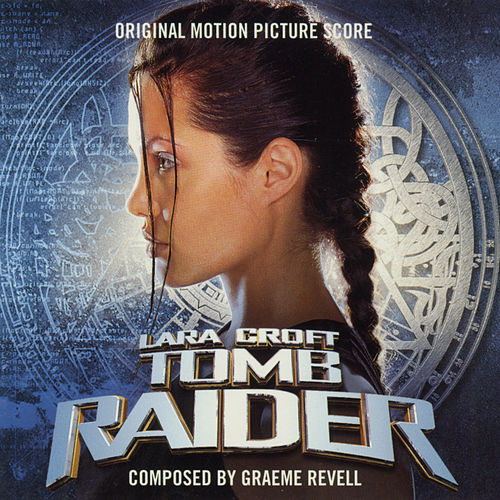Lara Croft Tomb Raider Original Motion Picture Score by Graeme Revell