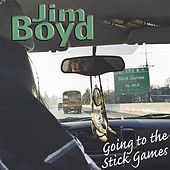 Going To The Stick Games by Jim Boyd