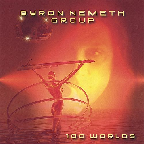 100 WORLDS by Byron Nemeth