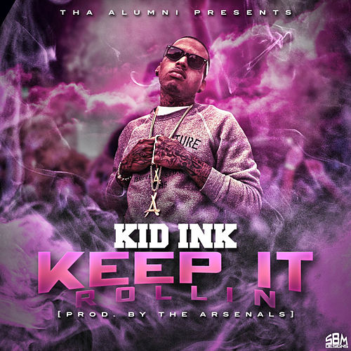 Keep It Rollin by Kid Ink