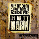 Get The City Warm (feat. Bumpy Knuckles & Satchel Page) by Neek The Exotic