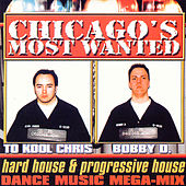 Chicago's Most Wanted Dance Mix by Chicago's Most Wanted