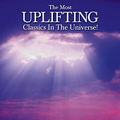 The Most Uplifting Classics In The Universe by Various Artists