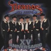 XV Aniversario by Los Tiranos Del Norte