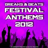 Breaks & Beats Festival Anthems 2012 by Various Artists