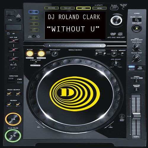 Without U by DJ Roland Clark