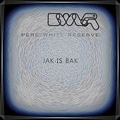Jak Is Bak -6 - Perc White Reserve - Single by Various Artists
