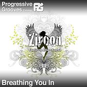 Breathing You In - Single by Zircon