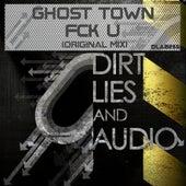 Fck U by Ghost Town