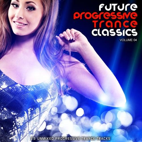 Future Progressive Trance Classics Vol 4 - EP by Various Artists