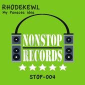 My Panacea Idea - Single by Rhodekewl