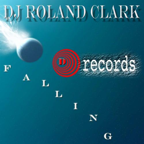 I'm Falling by DJ Roland Clark