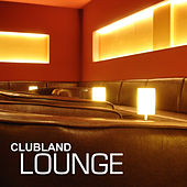 Clubland Lounge by Various Artists