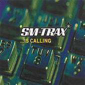 ... Is Calling by Sm-Trax