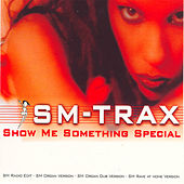 Show Me Something Special by Sm-Trax